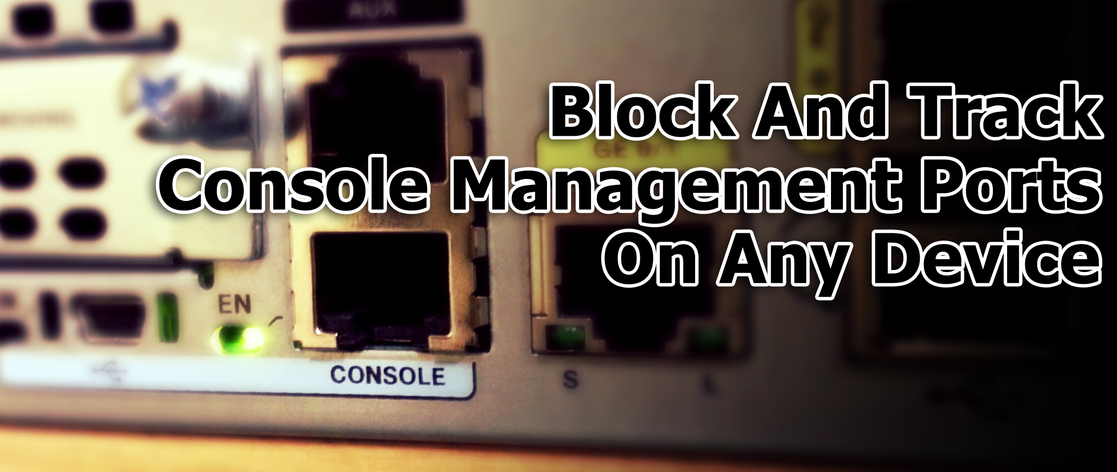 Block and Track Console Management Ports